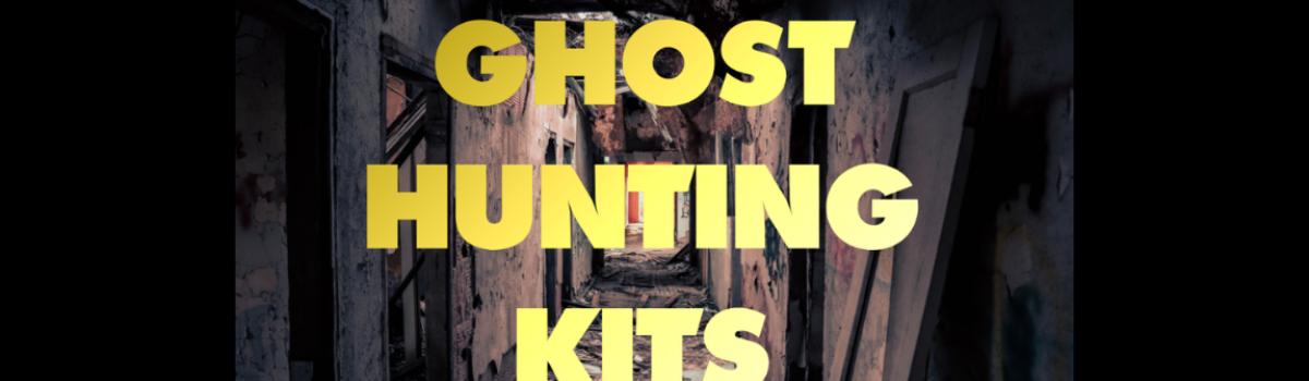 Ghost Hunting Kits